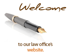 WELCOME to our law office's website.